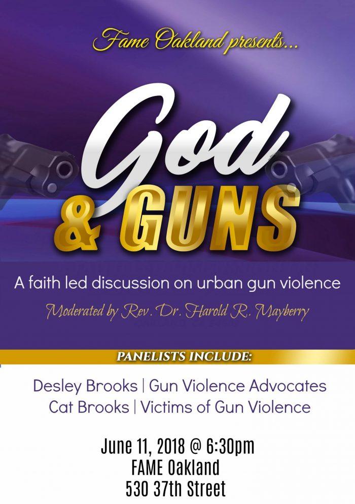 Fame Oakland God & Guns: A Faith Led Discussion On Urban Gun Violence