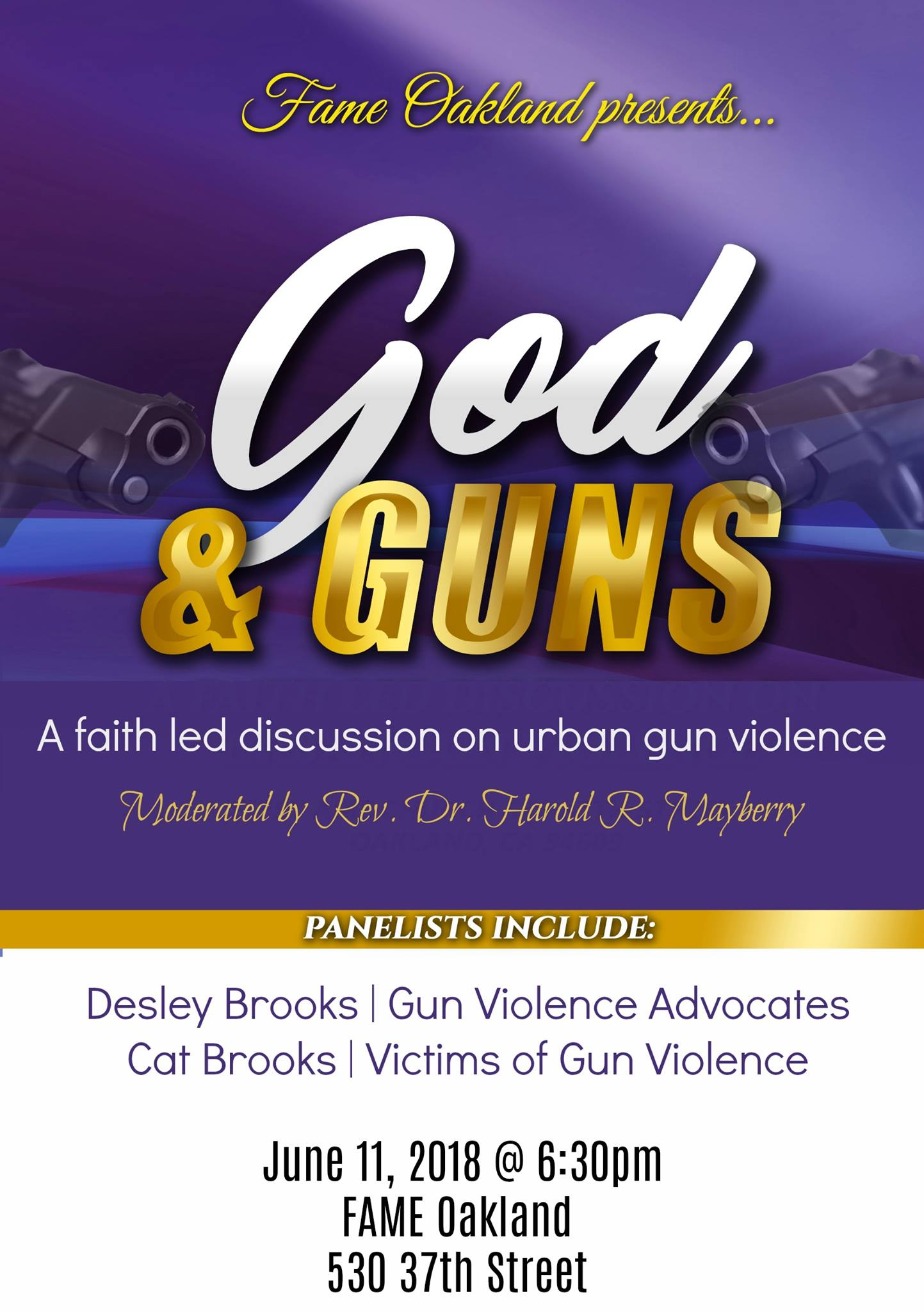 Fame Oakland God & Guns: A Faith Led Discussion On Urban Gun Violence