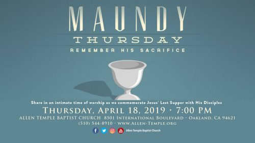 Allen Temple Maundy Thursday Service 2019