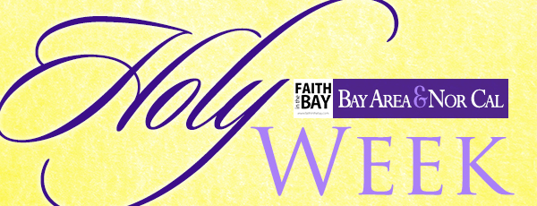 Bay Area Sunrise Service Holy Week Services