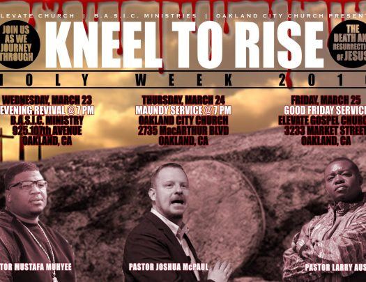 Kneel to Rise - Holy Week 2016