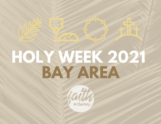 Faith In The Bay Holy Week 2021